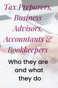 Tax preparer, business advisor, accountants and bookkeepers who they are and what they do