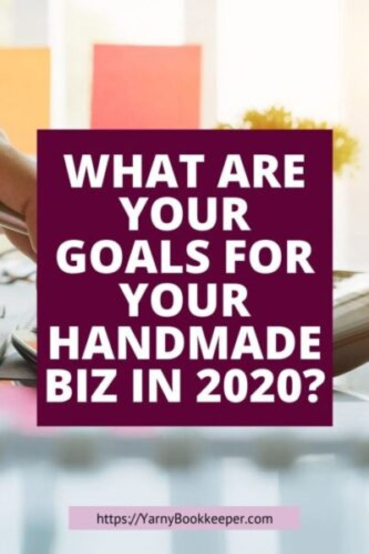 What are your goals for your handmade/creative biz in 2020?? You may think that's a silly question, but with yearend quickly approaching it seems to be one that is being talked about – A LOT