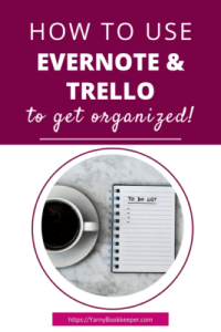 Using Evernote & Trello to get organized