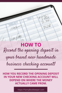 Recording the opening deposit in your handmade business checking account