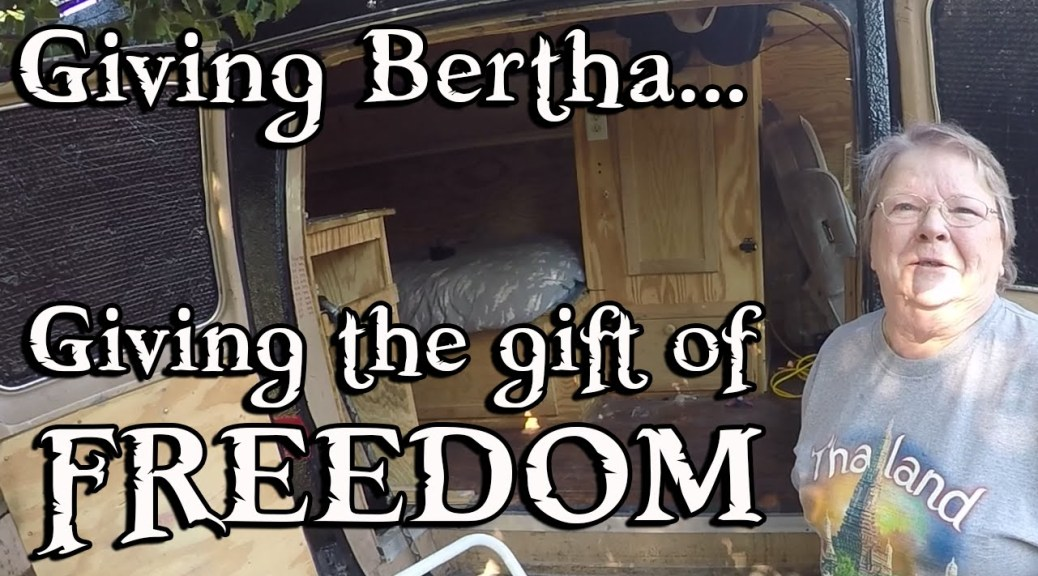 Giving Bertha