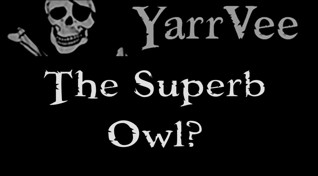 The Superb Owl? Sheerly, You Can't Be Serious!
