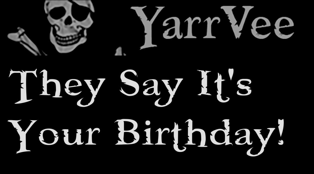 They Say It's Your Birthday!