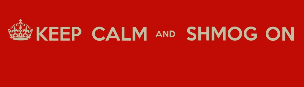 keep calm and shmog on