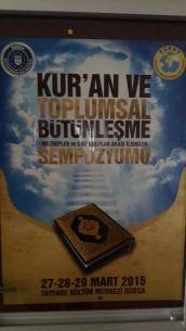 27-29 Mart 2015 tarihlerinde Bursa'da gerçekleştirilen Kur'an ve Toplumsal Bütünleşme (Mezhepler ve Dini Gruplar Arası İlişkiler) Sempozyumu