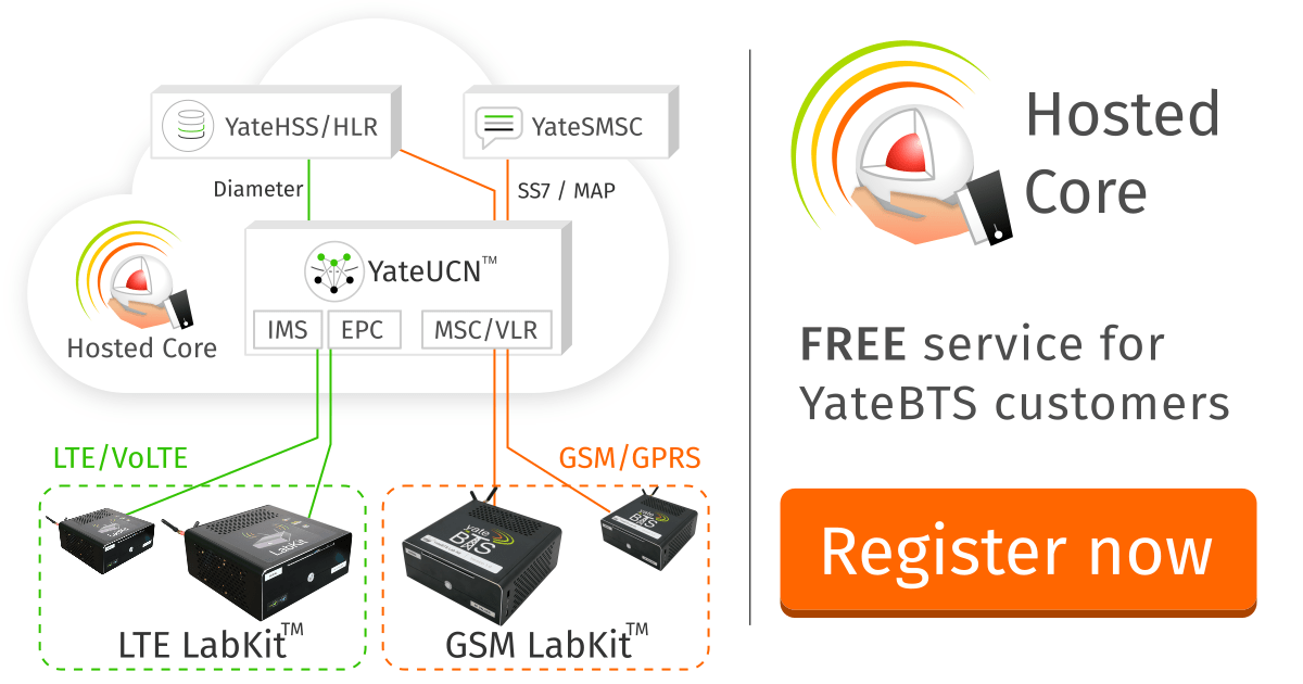 HostedCore is a LTE/GSM Core Nerwork service for YateBTS customers. Together with LTE LabKit acts as a full LTE and GSM core network