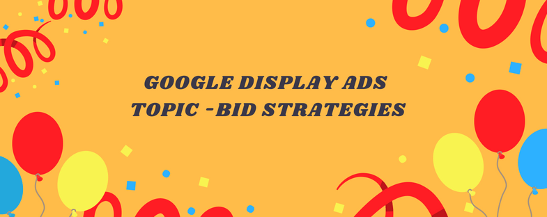 google display ads - bid strategies
