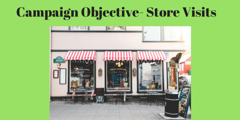 Facebook campaign objective-Store Visits