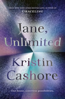 Jane, Unlimited by Kristin Cashore