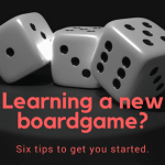 Learning a new board game? Six tips to get you started