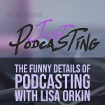 Lisa Orkin, one of the first ever podcasters, discusses her 10 years of experience in podcasting. Coming from a voice acting background to starting her first podcast, and how she got to her current podcast, Project Woo Woo. She shares how she copes with all the aspects of podcasting, how much of her life is spent podcasting and how she mixes humor with her wisdom.