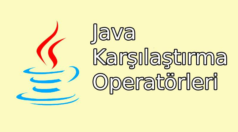 Java karşılaştırma operatörleri