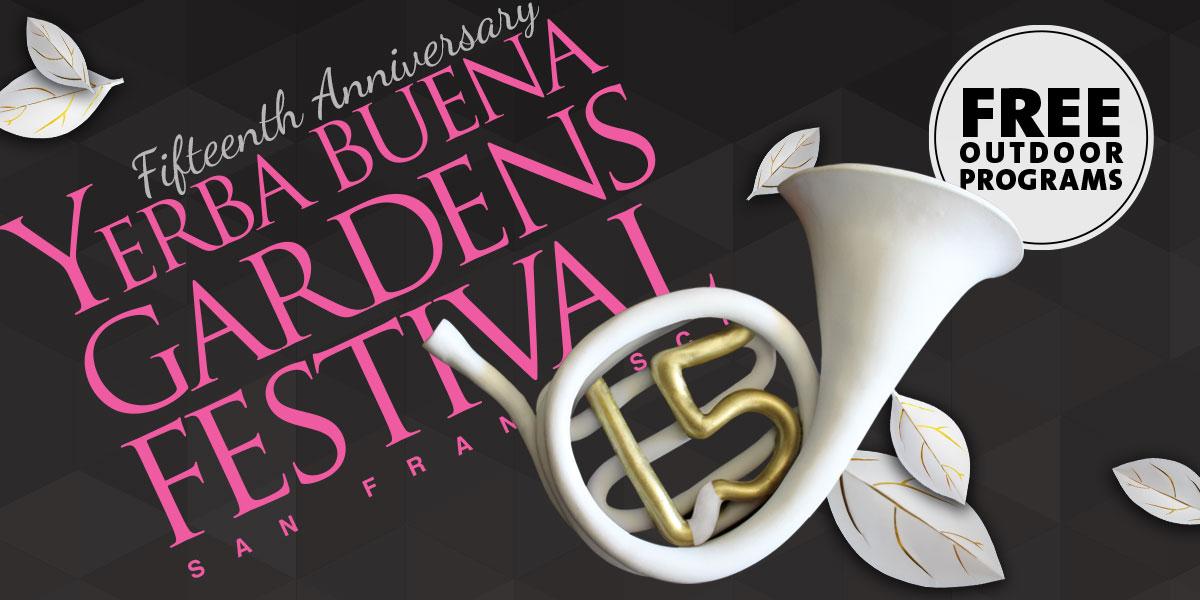 Yerba Buena Gardens Festival Fifteenth Anniversary