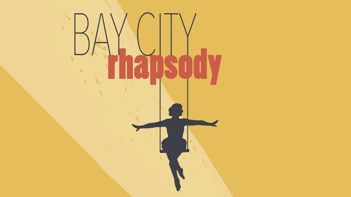 Circus Bella. Bay City Rhapsody.