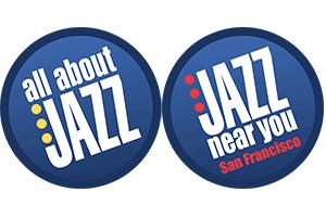 All About Jazz. Jazz Near You San Francisco