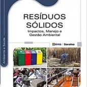 Resíduos Sólidos - Impactos, Manejo e Gestão Ambiental