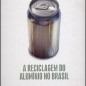 A Reciclagem do Alumínio no Brasil