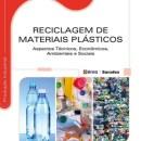 Reciclagem de Materiais Plásticos - Aspectos Técnicos, Econômicos, Ambientais e Sociais