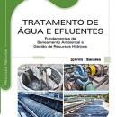 Tratamento de Água e Efluentes - Fundamentos de Saneamento Ambiental e Gestão de Recursos Hídricos