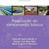 Regulação do Saneamento Básico - Série Sustentabilidade
