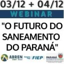 "03/12 WEBINAR SOBRE ""O FUTURO DO SANEAMENTO DO PARANÁ"""