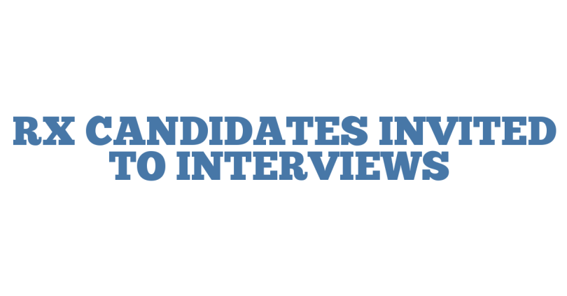 RX CANDIDATES INVITED TO INTERVIEWS