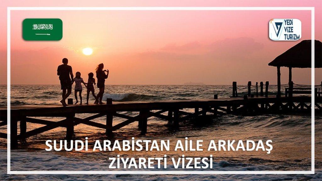 Aile Arkadaş Ziyareti Vizesi Suudi Arabistan