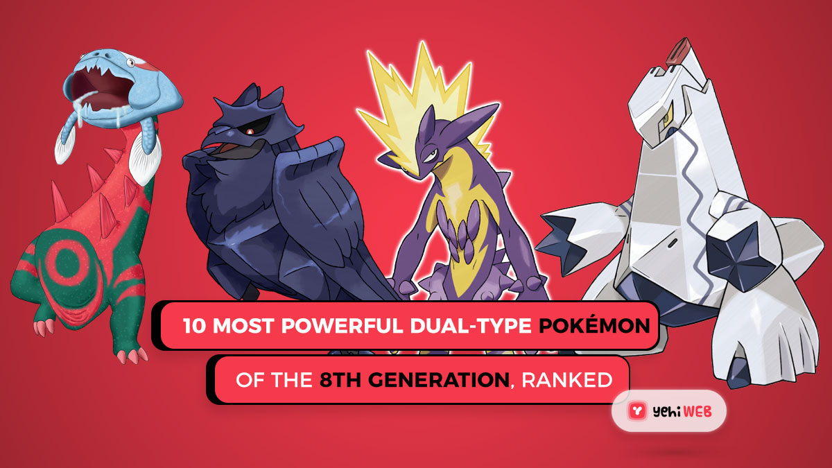 10 Most Powerful Dual-Type Pokémon of the 8th Generation, Ranked
