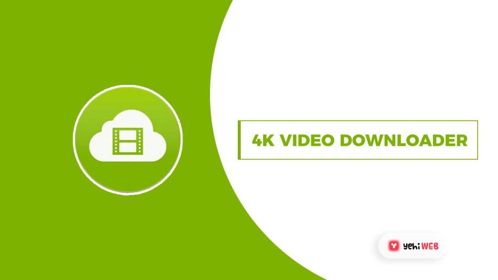 4k video downloader Yehiweb