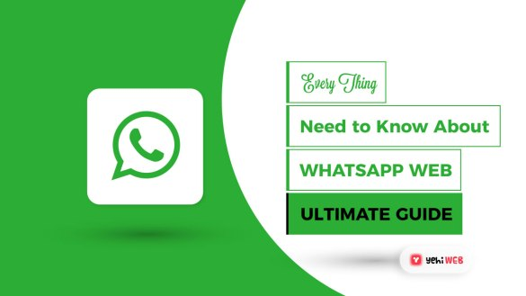 EverythingYou Need to Know About WhatsApp Web