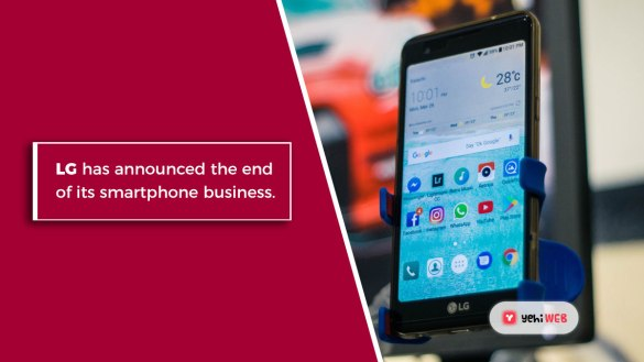 LG has announced the end of its smartphone business yehiweb