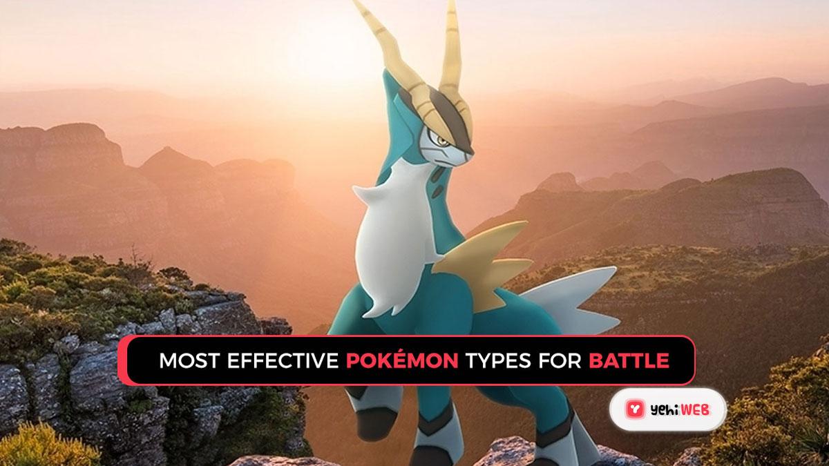 Most Effective Pokémon types for battle
