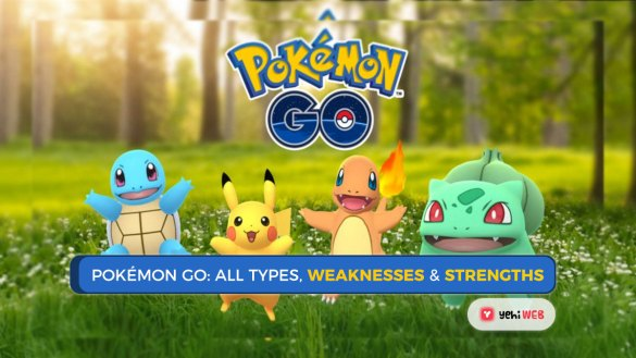 Pokémon Go All Types, Weaknesses &Strengths Yehiweb
