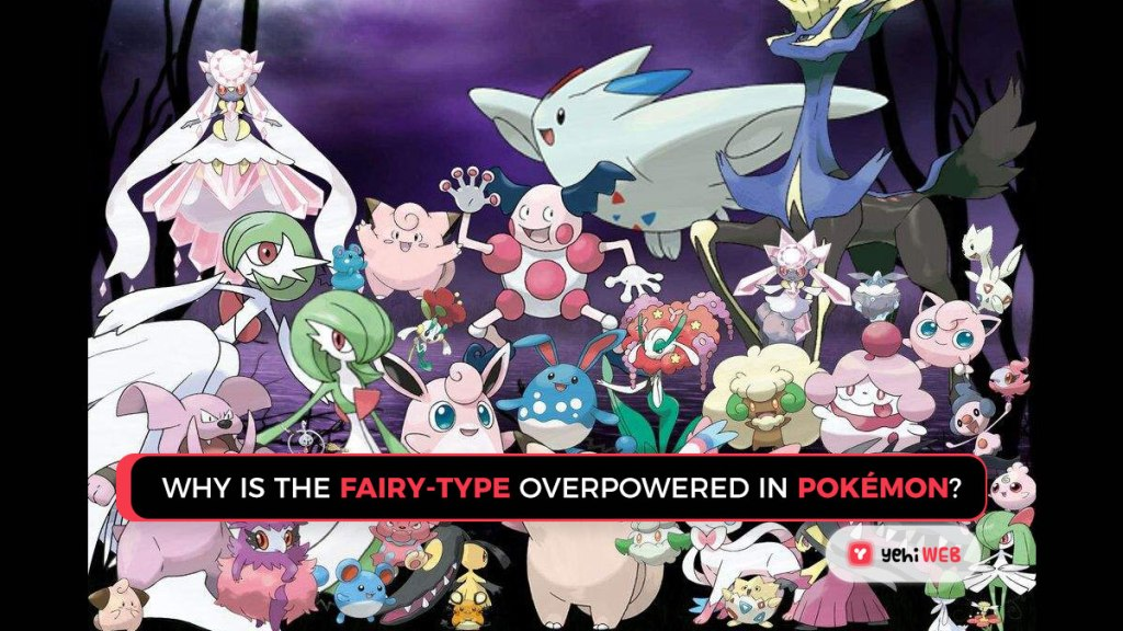 Why Is It So Difficult To Beat Fairy-Type Pokémon game Yehiweb