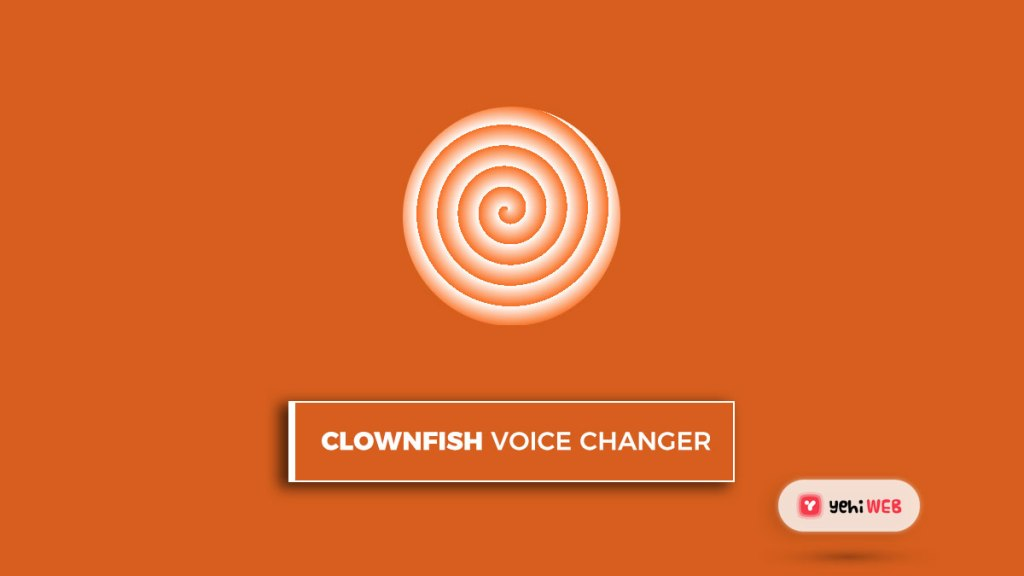 clownfish voice changer best voice changing softwares best voice changer voice changer 2021 yehiweb