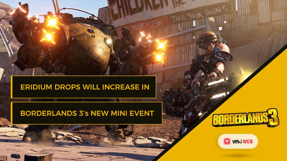 Eridium Drops Will Increase in Borderlands 3's New Mini-Event