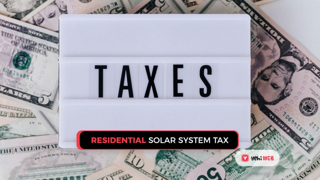 residential solar system tax yehiweb