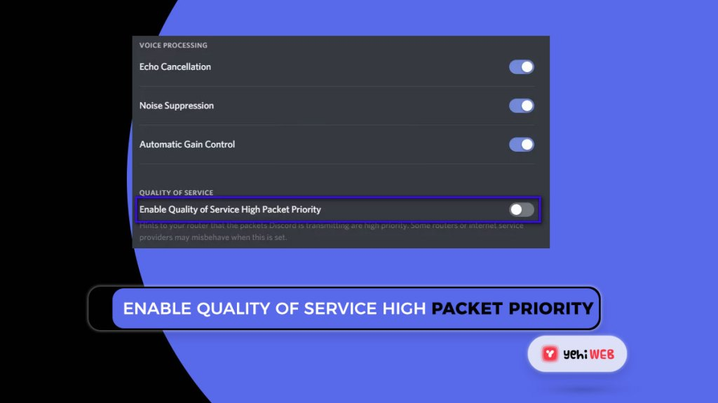 Enable quality of service high packet priority Yehiweb