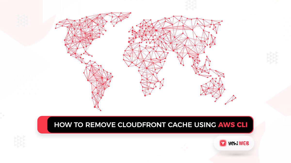How To Remove Cloudfront Cache Using AWS CLI Or Management Console [ Solution ]