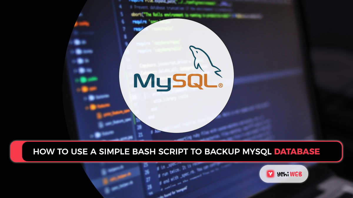 How To Use A Simple Bash Script To Backup MySQL Database