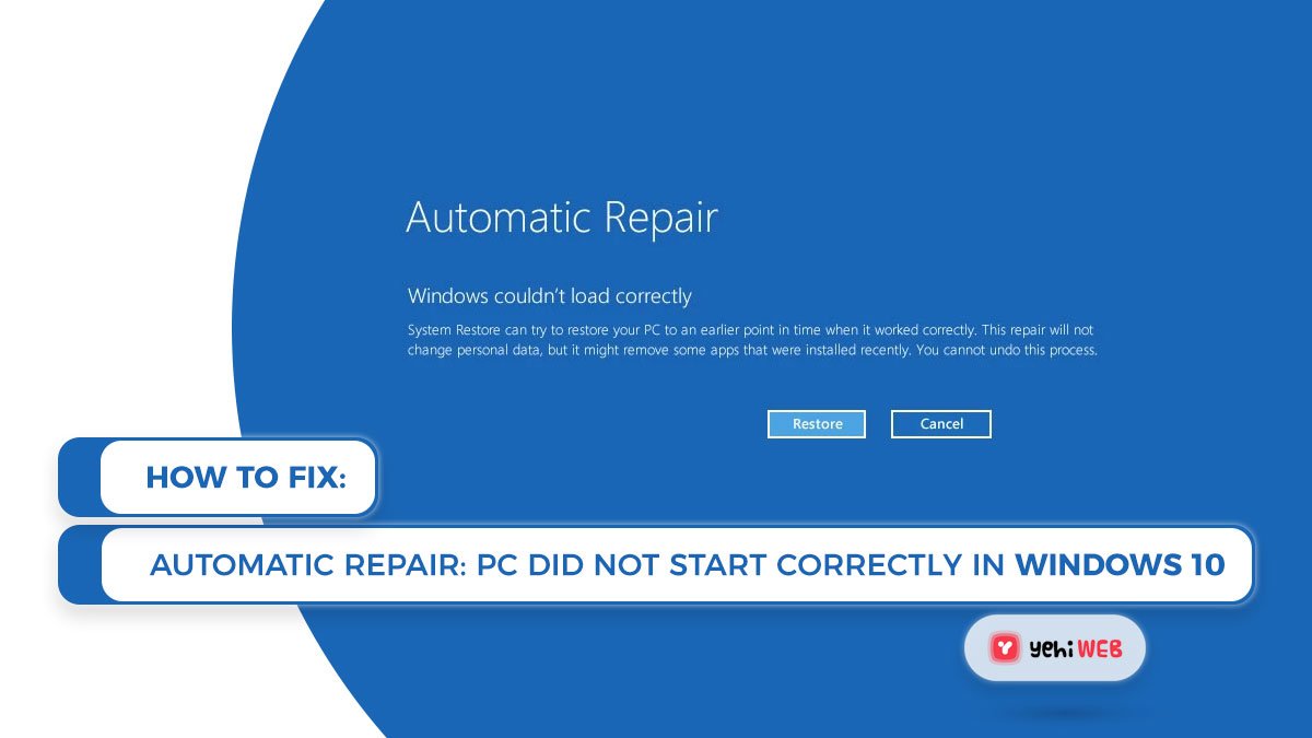 How to Fix: Automatic Repair; Your PC Did Not Start Correctly In Windows 10 [ Ultimate Guide ]
