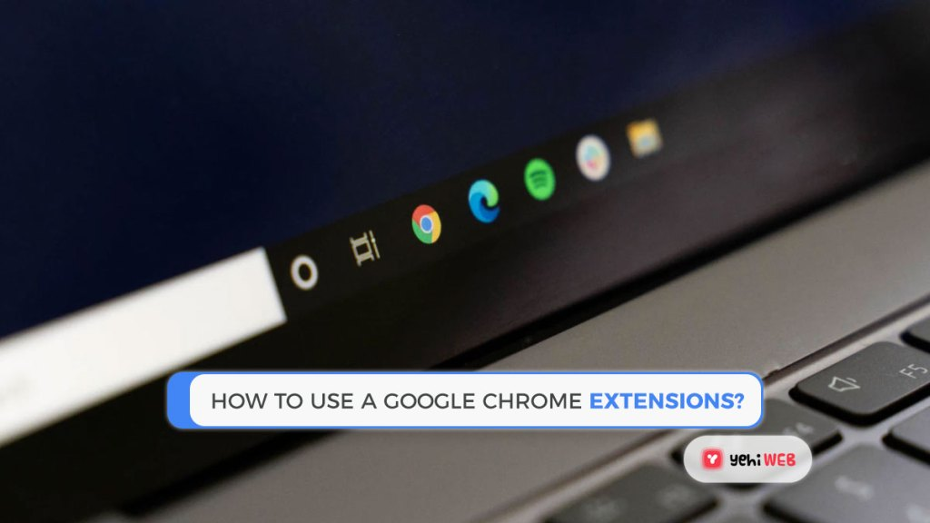How to use a Google Chrome Extension Yehiweb
