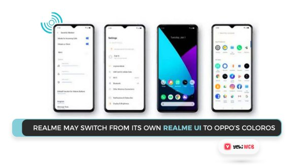 Realme may switch from its own Realme UI to OPPO's ColorOS Yehiweb