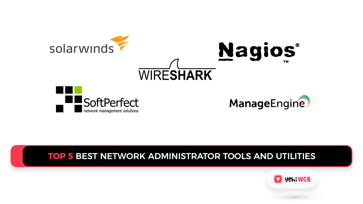 The Top 5 Best Network Administrator Tools and Utilities