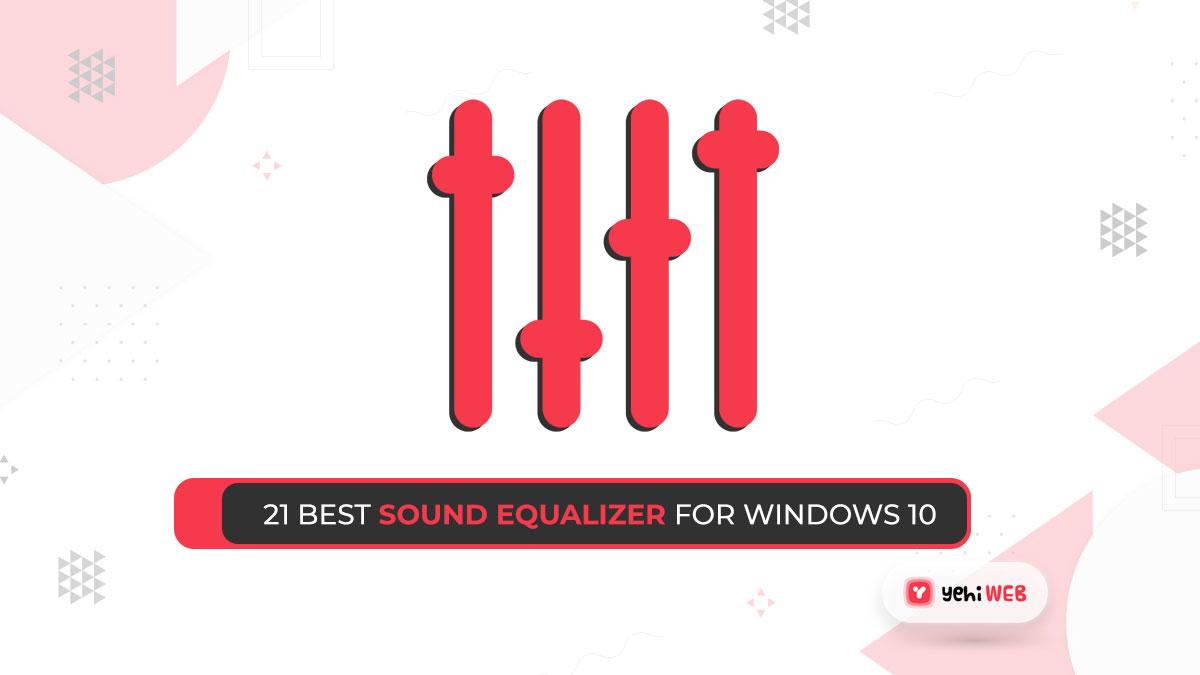 21 Best Sound Equalizer For Windows 10