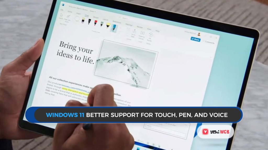 Better support for touch, pen, and voice Yehiweb