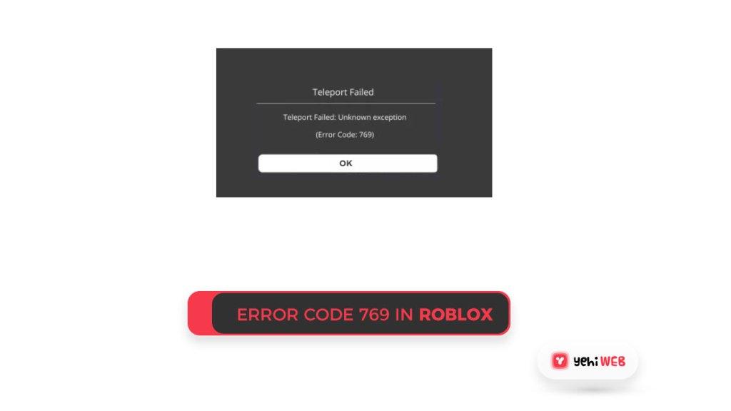 Error Code 769 in Roblox Yehiweb