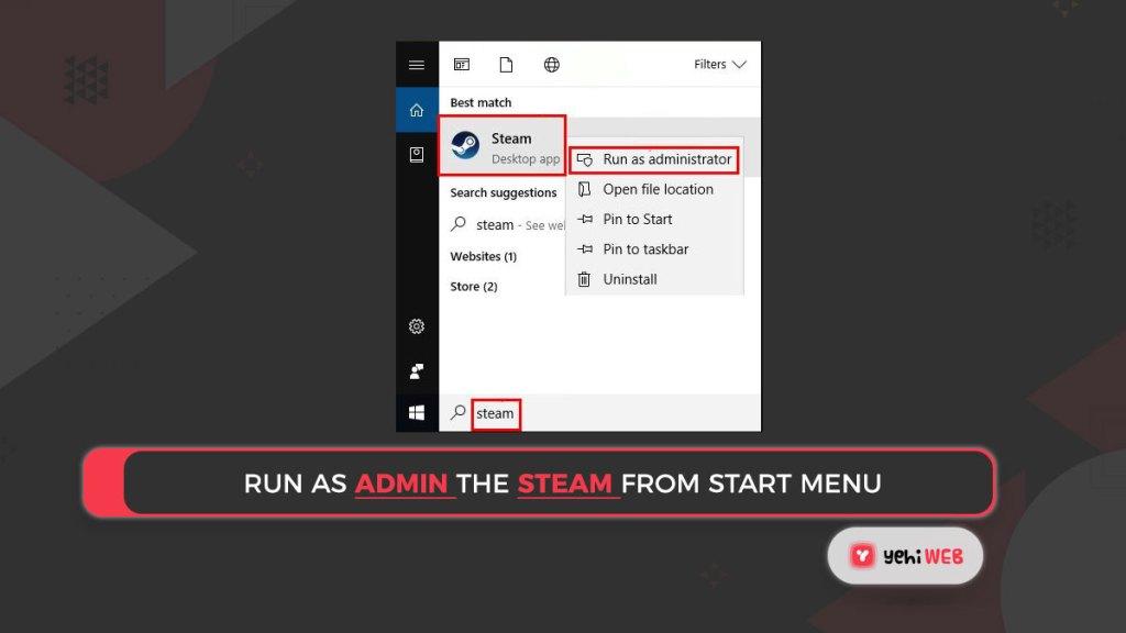 Run as admin the steam from start menu Yehiweb