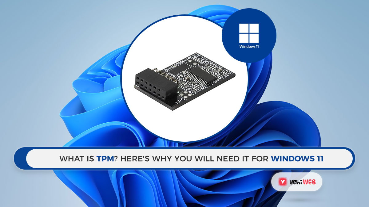 What is TPM? Here's why you will need it forWindows 11