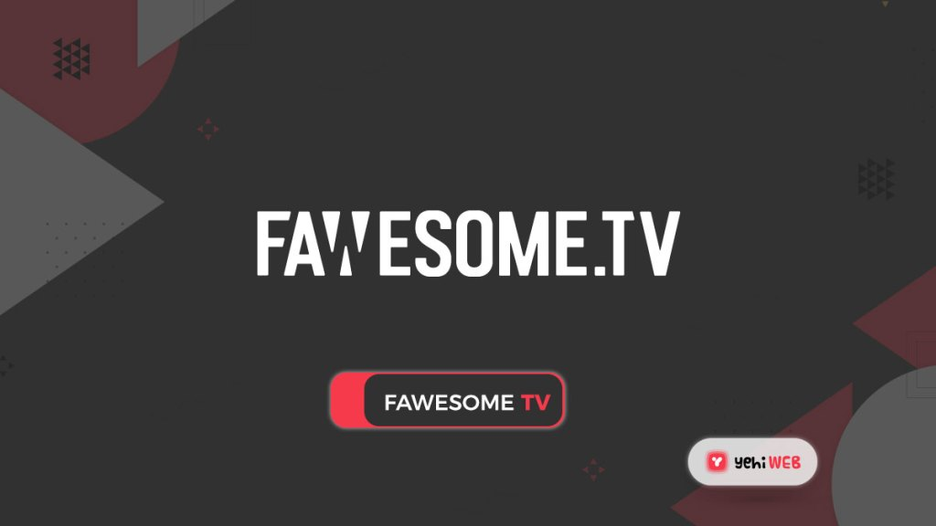 fawesome tv yehiweb
